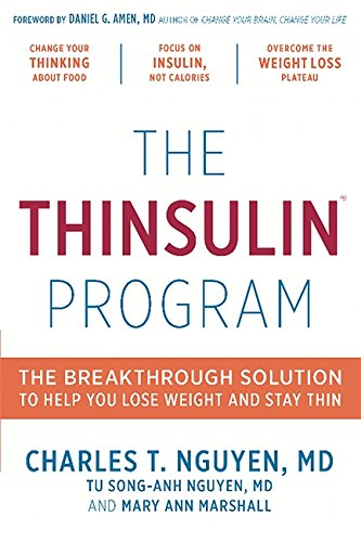 The Thinsulin Program: The Breakthrough Solution to Help You Lose Weight and Stay Thin (Best Food To Reduce Weight Fast)