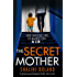 The Secret Mother: A gripping psychological thriller with a twist