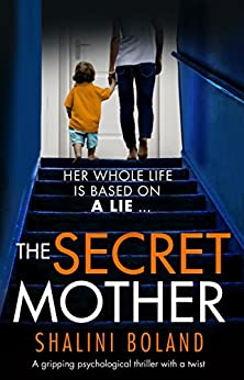 The Secret Mother: A gripping psychological thriller with a twist by [Boland, Shalini]