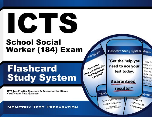 ICTS School Social Worker (184) Exam Flashcard Study System: ICTS Test Practice Questions & Review for the Illinois Certification Testing System