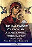 The Baltimore Catechism: The Doctrines of the