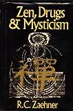 Zen, Drugs and Mysticism, R. C. Zaehner, 0394485408