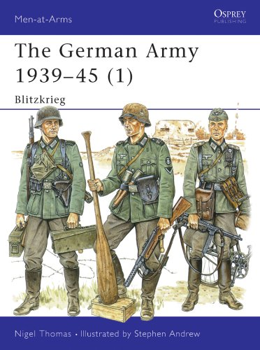 The German Army 1939-45 (1): Blitzkrieg (Men-at-Arms Book 311)