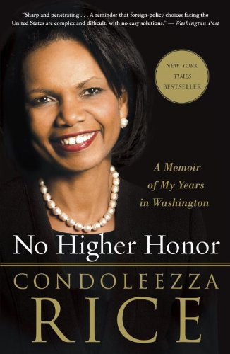 No Higher Honor: A Memoir of My Years in Washington by [Rice, Condoleezza]