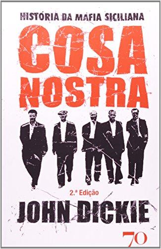 História da Máfia Siciliana. Cosa Nostra