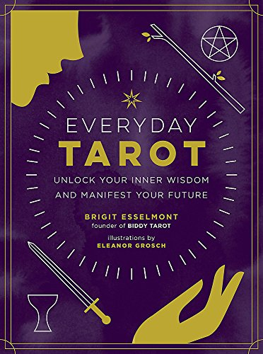 Everyday Tarot: Unlock Your Inner Wisdom and Manifest Your Future by Running Press Adult