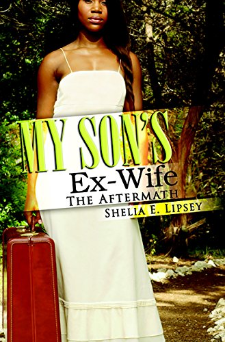 My Son's Ex-Wife: The Aftermath (My Son's Wife Book 2)