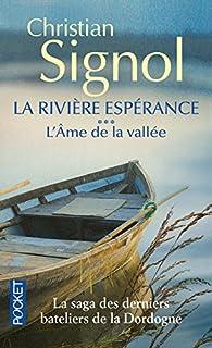 La rivière Espérance : [3] : L'âme de la vallée, Signol, Christian