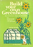 Build Your Own Greenhouse, Charles D. Neal, 0801959683