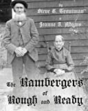 The Rambergers of Rough and Ready, Steve E. Troutman and Jeanne I. Adams, 1620060787
