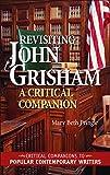 Revisiting John Grisham: A Critical Companion (Critical Companions to Popular Contemporary Writers)