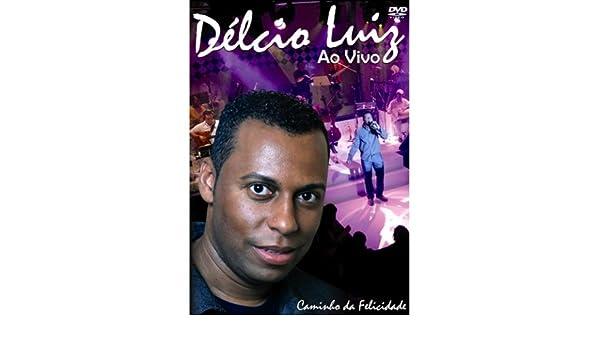 DA BAIXAR CAMINHO DELCIO LUIZ DVD FELICIDADE
