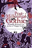 Post-Millennial Gothic : Comedy, Romance and the Rise of 'Happy Gothic', Spooner, Catherine, 1441101217