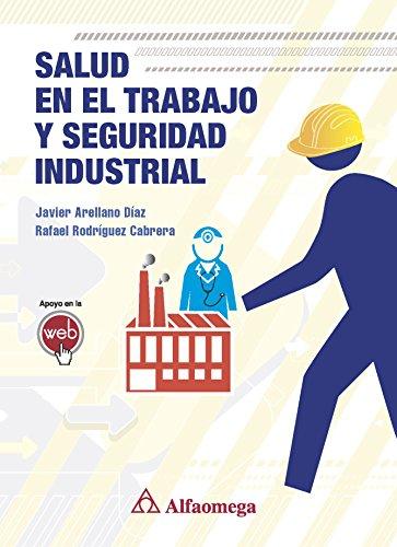 Salud en el Trabajo y Seguridad Industrial. (Spanish Edition)