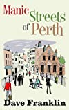 Manic Streets of Perth by Dave Franklin front cover