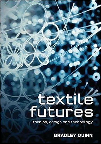 Amazon Com Textile Futures Fashion Design And Technology 9781845208080 Quinn Bradley Books