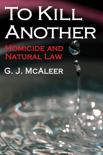 To Kill Another: Homicide and Natural Law (Library of Conservative Thought)