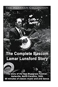 The Complete Bascom Lamar Lunsford Bluegrass Story