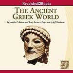 The Ancient Greek World | Jennifer Roberts,Tracey Barrett
