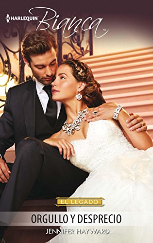 Orgullo y desprecio: El legado (8) (Miniserie Bianca) (Spanish Edition