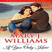 If You Only Knew: Harper Falls Book 3 | Mary J. Williams