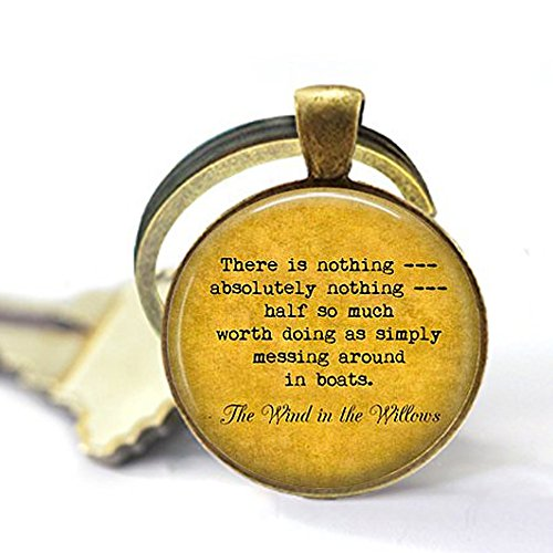 The Wind in The Willows Quote There is Nothing Half Worth Doing - Messing Around in Boats - Gift for Boater Keychain