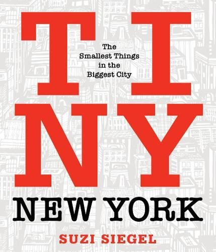 Tiny New York: The Smallest Things in the Biggest City (Best Cities In New York State)