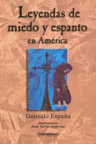 Leyendas De Miedo Y Espanto En America / Scary and Spooky Legends in America: Amazon.es: Espana, Gonzalo: Libros