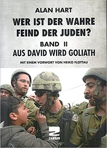 Wer ist der wahre Feind der Juden, Band 2: Aus David wird Goliath:  Amazon.de: Hart, Alan, Flottau, Heiko, Gelsdorf, Inga: Bücher