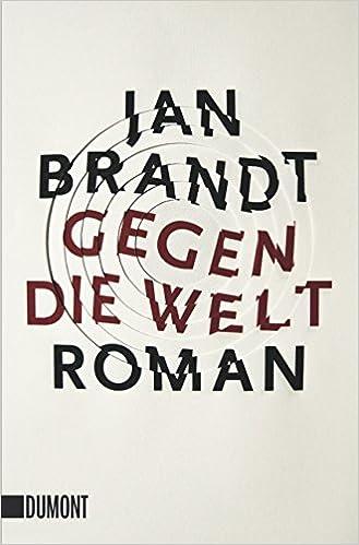 Jan Brandt: Gegen die Welt; Gay-Bücher alphabetisch nach Titeln