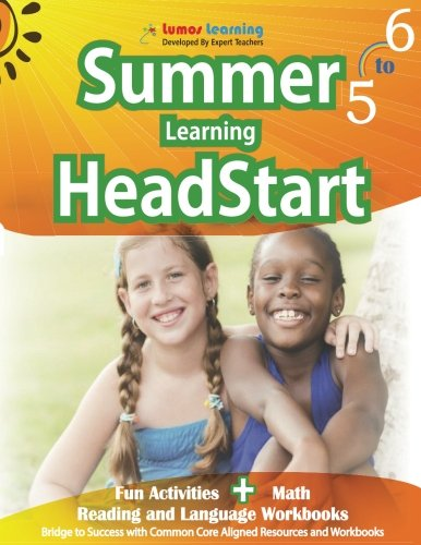 Summer Learning Headstart  Grade 5 To 6  Fun Activities Plus Math  Reading  And Language Workbooks  Bridge To Success With Common Core Aligned Resources And Workbooks