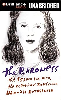 Book The Baroness: The Search for Nica, the Rebellious Rothschild