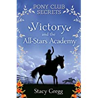Pony Club Secrets: Victory and the All-Stars Academy