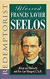 Blessed Francis Xavier Seelos, Redemptorist
