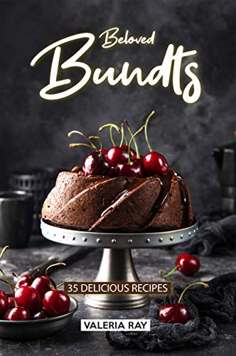 (Beloved Bundts: 35 Delicious Recipes)
