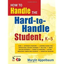 How to Handle the Hard-to-Handle Student, K-5 by Marlyn Applebaum (2008-08-01)