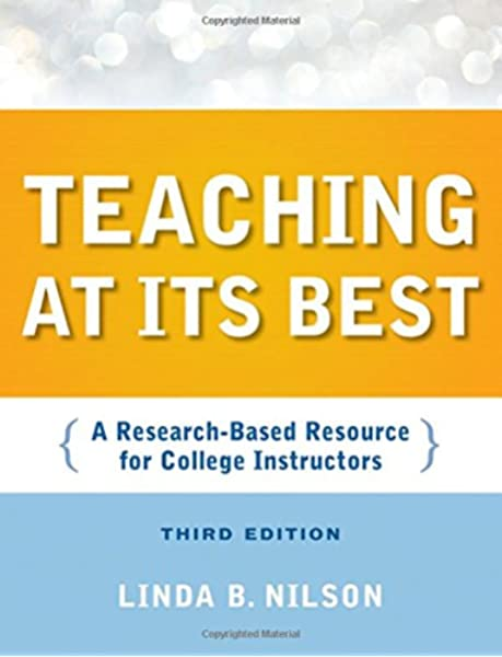 Teaching At Its Best Third Edition A Research Based Resource For College Instructors Nilson Linda B 9780470401040 Amazon Com Books