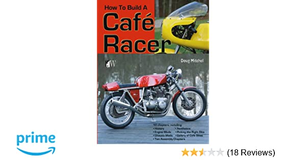 How to build a caf racer doug mitchel 9781935828730 amazon how to build a caf racer doug mitchel 9781935828730 amazon books fandeluxe Gallery