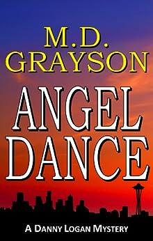 Angel Dance (Danny Logan Mystery #1) by [Grayson, M. D.]