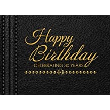 Happy Birthday Celebrating 30 Years: 30th Birthday Guest Book, Black Faux Leather, Keepsake, Memory Book