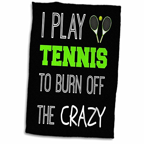 "3D Rose I I Play Tennis to Burn Off The Crazy On Black Background Hand Towel, 15"" x 22"""