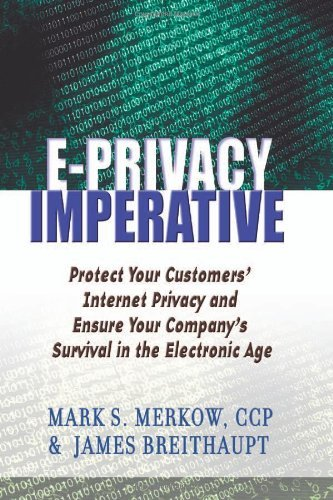 Download The E-Privacy Imperative: Protect Your Customers' Internet Privacy and Ensure Your Company's Survival in the Electronic Age Pdf