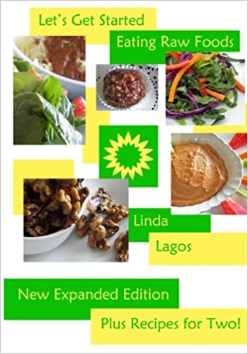 Lets get started eating raw foods a beginners recipe book linda lets get started eating raw foods a beginners recipe book linda lagos 9781463725143 amazon books forumfinder Image collections