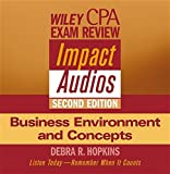 Wiley CPA Examination Review Impact Audios, 2nd Edition Business Environment and Concepts Set