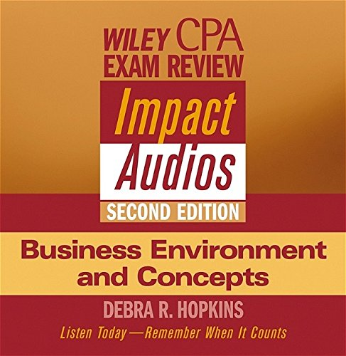 Wiley CPA Examination Review Impact Audios, 2nd Edition Business Environment and Concepts Set by Brand: Wiley