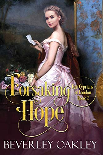 Forsaking Hope (Fair Cyprians of London Book 2) by [Oakley, Beverley]