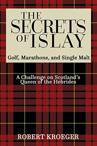 The Secrets of Islay - Golf, Marathons and Single Malt