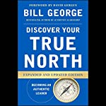 Discover Your True North: Expanded and Updated Edition | Bill George