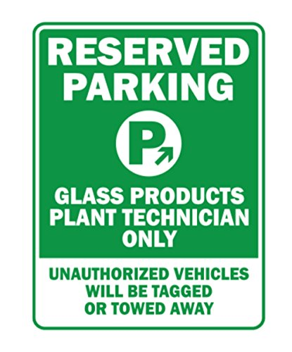 Teeburon RESERVED PARKING Glass Products Plant Technician ONLY unauthorized vehicles will be tagged Parking Sign