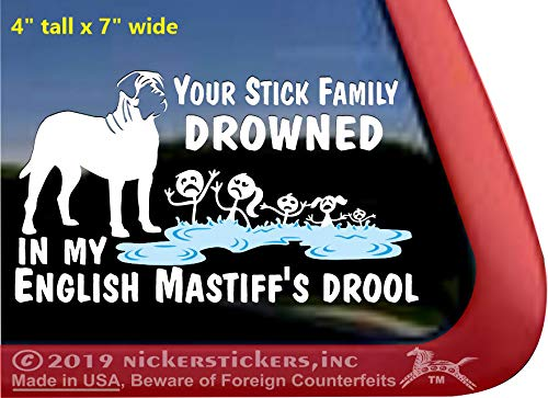 - Your Stick Family Drowned in My English Mastiff's Drool | Dog Vinyl Window Decal Sticker